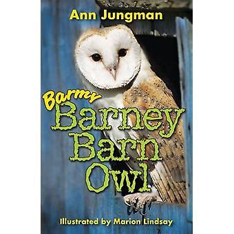 Barmy Barney Barn Owl by Ann Jungman - Marion Lindsay - 9780957301351