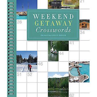 Weekend Getaway Crosswords by Leslie Billig - 9781402774690 Book