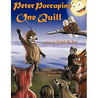 Peter Porcupine One Quill by Ralph M. Day - 9781426937477 Book