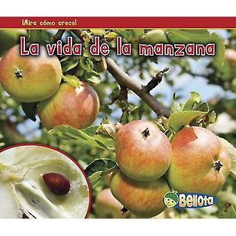 La Vida de la Manzana by Nancy Dickmann - 9781432952860 Book