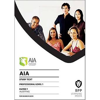 AIA 7 Auditing - Study Text by BPP Learning Media - 9781445371160 Book