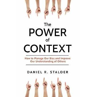 The Power Of Context by Daniel R. Stalder - 9781633884014 Book
