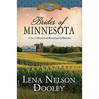 Brides of Minnesota - 3-In-1 Historical Romance by Lena Nelson Dooley