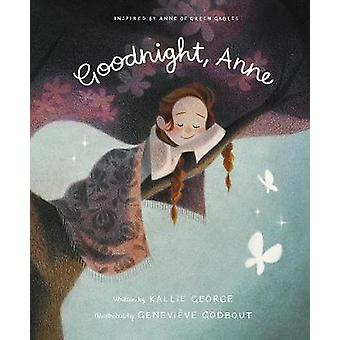 Goodnight Anne - Inspired by Anne of Green Gables by Goodnight Anne - I