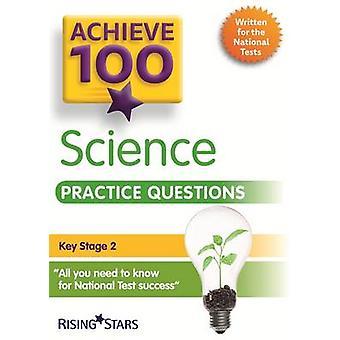 Achieve 100 Science Practice Questions (Achieve KS2 SATs Revision) by