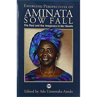 Nouvelles Perspectives sur Aminata Sow Fall: le réel et l'imaginaire dans ses romans: le réel et l'imaginaire dans les romans de sa
