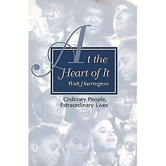 At the Heart of It: Ordinary People, Extraordinary Lives