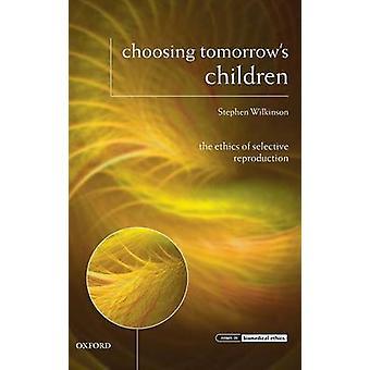 CHOOSING TOMORROWS CHILDREN IBE C by Wilkinson