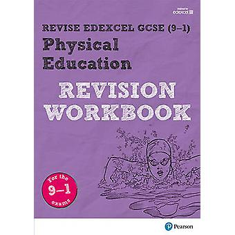 Revise Edexcel GCSE 91 Physical Education Revision Workbo by Jan Simister
