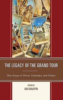 The Legacy of the Grand Tour by Lisa Colletta