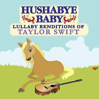 Hushabye Baby! - Lullaby Renditions of Taylor Swift [CD] USA import