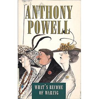 Whats Become of Waring by Anthony Powell