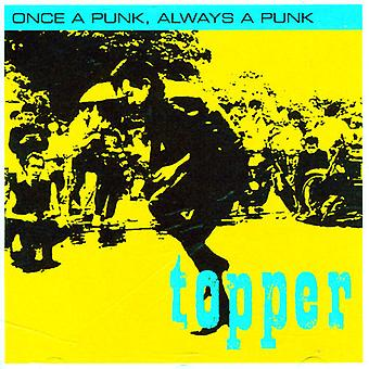 Topper - Once a Punk Always a Punk [CD] USA import