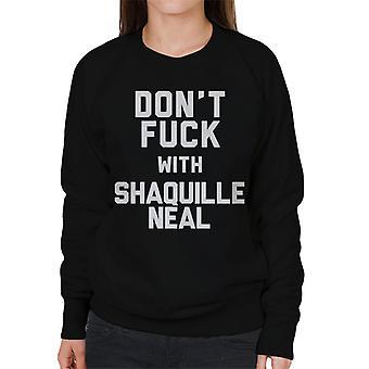 Don't Fuck met Shaquille Neal vrouwen Sweatshirt