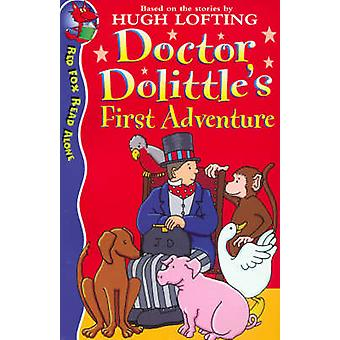 Dr Dolittle's First Adventure by Hugh Lofting - Alison Sage - Sarah W