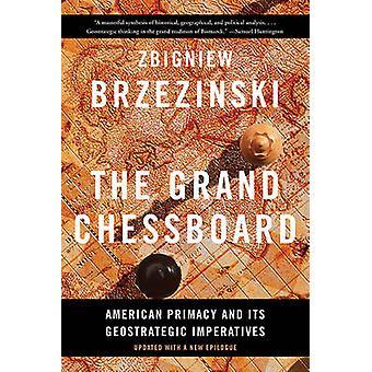 Grand schackbrädet - amerikansk företräde och dess geostrategiska Imperativ