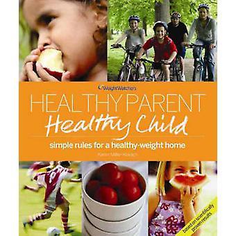Healthy Parent - Healthy Child by Karen Miller Kovach - 9780743295499