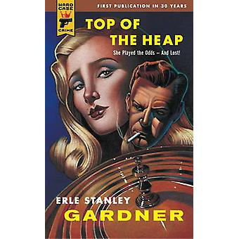 Top of the Heap by Erle Stanley Gardner - 9780857683168 Book