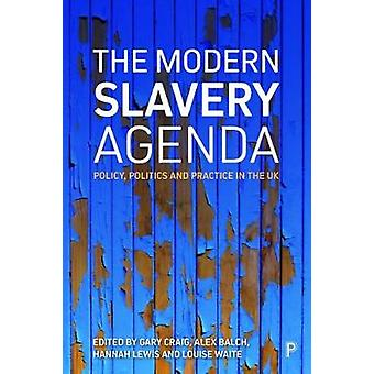 The modern slavery agenda - Policy - politics and practice by The mode