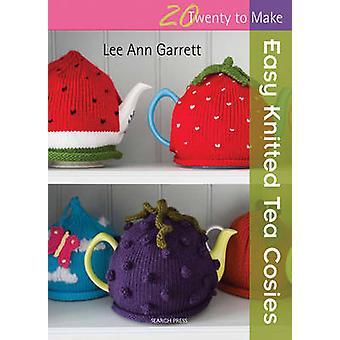 Théières tricotés facile par Lee Ann Garrett - Book 9781782210108