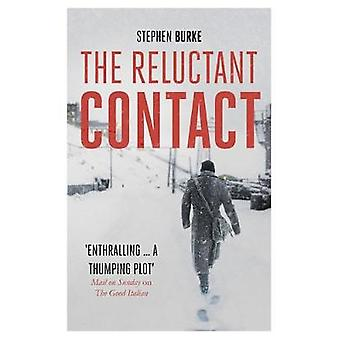 The Reluctant Contact by Stephen Burke - 9781848549227 Book