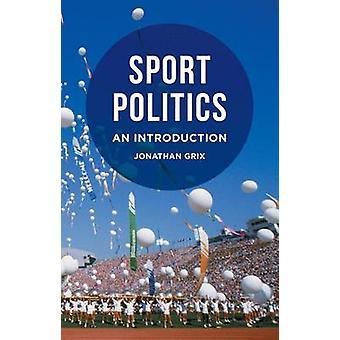 Sport-Politik - eine Einführung von Jonathan Grix - 9780230295476 Buch
