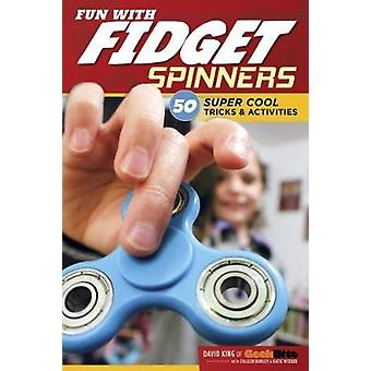 Fun with Fidget Spinners by Katie Weeber - 9781497203778 Book