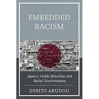 Embedded Racism - Japan's Visible Minorities and Racial Discrimination