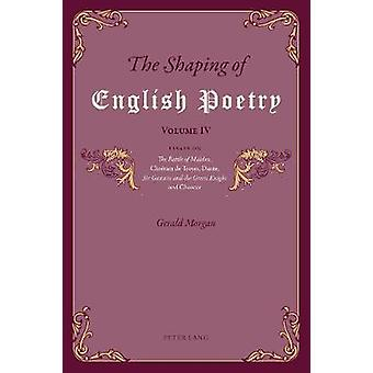 The Shaping of English Poetry - Volume IV - Essays on 'The Battle of M