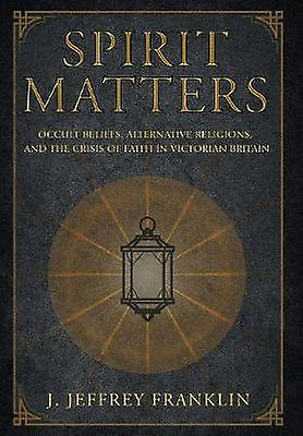Spirit Matters - Occult Beliefs - Alternative Religions - and the Cris