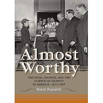 Nesten verdig: Fattige Paupers og vitenskapen om veldedighet i Amerika, 1877-1917