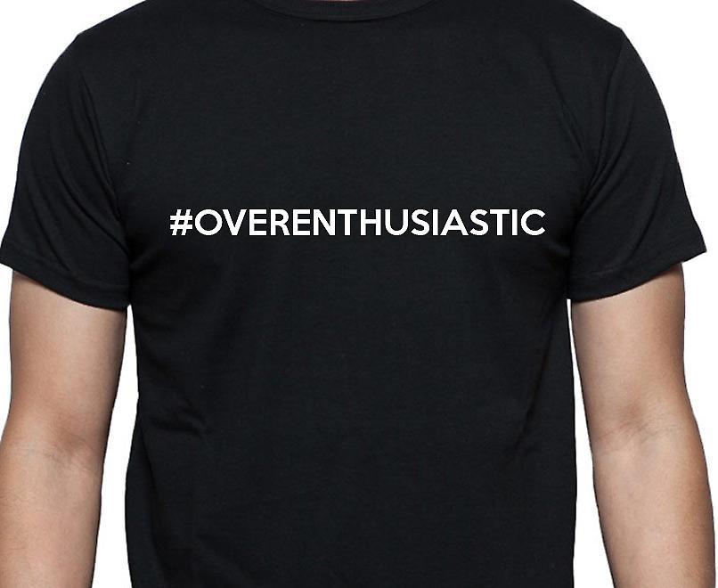 #Overenthusiastic Hashag Overenthusiastic Black Hand Printed T shirt