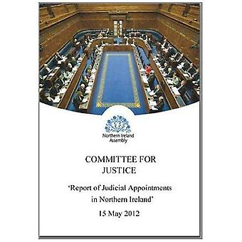 Review of Judicial Appointments in Northern Ireland: Together with the Minutes of Proceedings of the Committee...