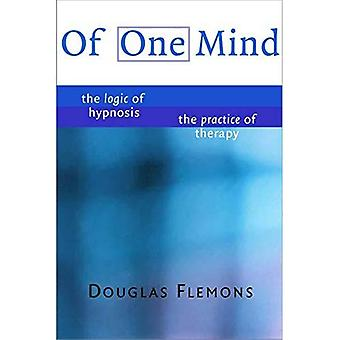 Of One Mind: The Logic of�Hypnosis, The Practice of�Therapy