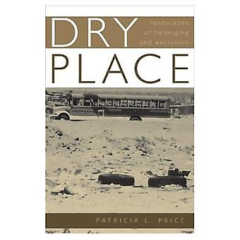 Dry Place: Landscapes of Belonging and Exclusion