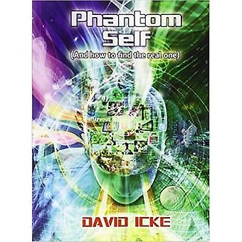 Phantom Self: (And How to Find the Real One)