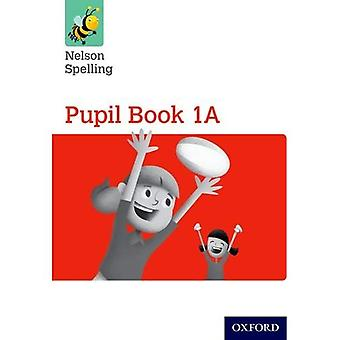 New Nelson Spelling Pupil Book Red A