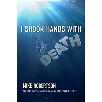 Jag skakade hand med döden: min erfarenhet kommer ansikte mot ansikte med evigheten