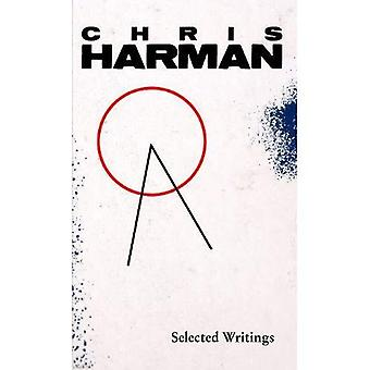 Selected Writings. Chris Harman