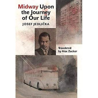Midway on Our Life's Journey (Modern Czech Classics)