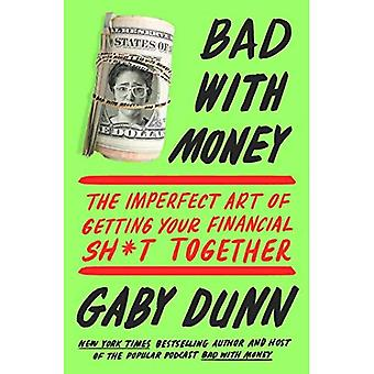 Bad with Money: F*cking Up� and Finding Your Way in the Rigged World of Personal Finance