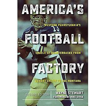 America's Football Factory: Western Pennsylvania's Cradle of Quarterbacks from� Johnny Unitas to Joe Montana