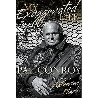 Mitt överdrivna liv: Pat Conroy