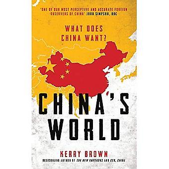 Chinas Welt: Was will China?