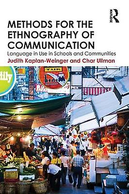 Methods for the Ethnography of Communication  Language in Use in Schools and Communicravates by KaplanWeinger & Judith