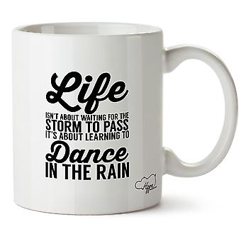 Hippowarehouse Life Isn'tAbout Waiting For The Storm To PassIt's  About Learning To Dance In The Rain Printed Mug Cup Ceramic 10oz