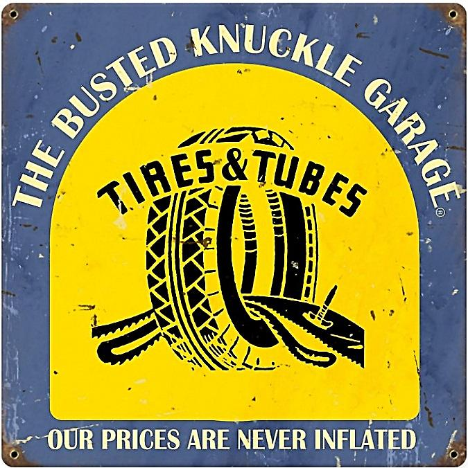 Busted Knuckle Garage Tires and Tubes metal sign (pst 1212)