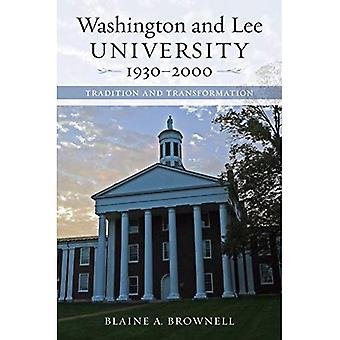 Washington and Lee University, 1930-2000: Tradition and Transformation