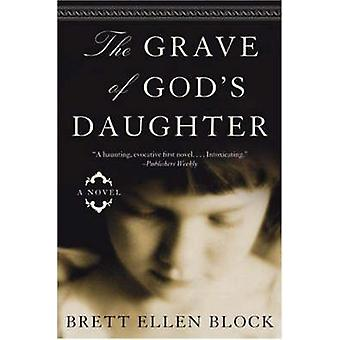 The Grave of Gods Daughter by Block & Brett Ellen