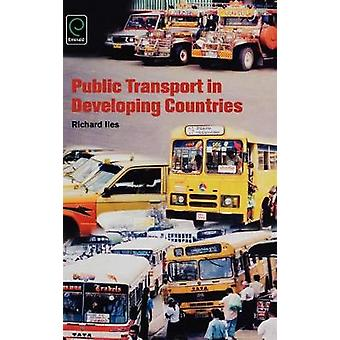 Public Transport in Developing Countries by Iles & Richard